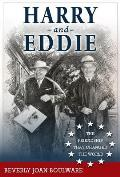 Harry and Eddie: The Friendship That Changed the World