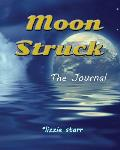 Moon Struck: The Journal