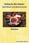 Eating by the Season: Autumn: Meal Planner and Lifestyle Journal