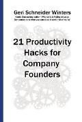 21 Productivity Hacks for Company Founders