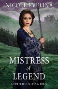 Mistress of Legend: Guinevere's Tale Book 3