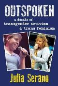 Outspoken: A Decade of Transgender Activism and Trans Feminism