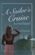 A Sailor's Cruise to a Hard Farewell