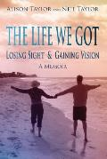 The Life We Got: Losing Sight and Gaining Vision