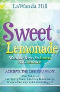 Sweet Lemonade: When Life Serves You Lemons Make Lemonade