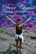 Dear Chemo: A Journey with Breast Cancer
