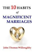 The 10 Habits of Magnificent Marriages
