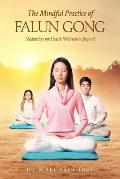 Mindful Practice of Falun Gong Meditation for Health Wellness & Beyond