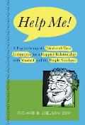 Help Me!: A Psychotherapist's Tried-And-True Techniques for a Happier Relationship with Yourself and the People You Love