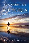 El Camino de Victoria: Principios, herramientas y testimonios de Lifestyle of Liberty