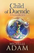 Child of Duende: A Journey of the Spirit