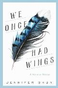 We Once Had Wings