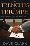 From Trenches to Triumph: Overcoming Yourself and Others