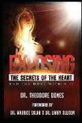 Exposing the Secrets of the Heart: And the Hurt Within It