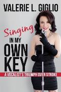 Singing In My Own Key: A Vocalist's Triumph Over Stroke