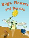Bugs, Flowers and Berries: Children's Edition