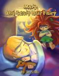 Mary, the Scary Hair Fairy: Sleep with one eye open.