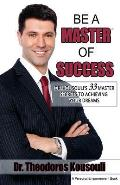 Be a Master of Success: Dr. Kousouli's 33 Master Secrets to Achieving Your Dreams