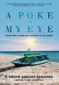 A Poke in My Eye