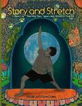 Story and Stretch: A Guide to Teaching Kids Yoga Using Seasonal Stories
