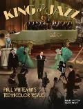 King of Jazz: Paul Whiteman's Technicolor Revue