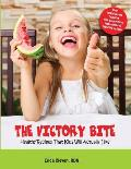 The Victory Bite: Healthy Recipes That Kids Will Actually Like