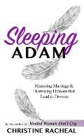 Sleeping Adam: Mastering Marriage and Destroying Demons That Lead to Divorce