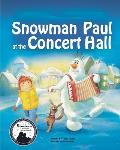 Snowman Paul at the Concert Hall