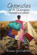 Chronicles of A Champion: The Journey to My Salvation