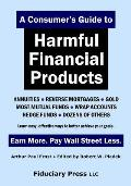 A Consumer's Guide to Harmful Financial Products: Earn More. Pay Wall Street Less.