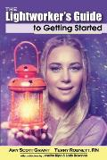 The Lightworker's Guide to Getting Started
