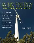 Wind Energy for the Rest of Us A Comprehensive Guide to Wind Power & How to Use It