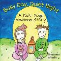 Busy Day, Quiet Night: A Kid's Bedtime Yoga Story