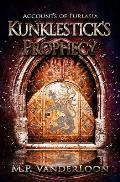 Kunklestick's Prophecy: (Accounts of Furlasia Book 1)