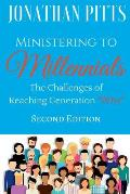Ministering to Millennials: The Challenges of Reaching Generation Why
