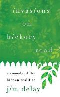 Invasions on Hickory Road: A Comedy of the Hidden Realities
