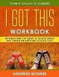 I Got This: Affirmations for Teens to Relieve Stress and Create an Awesome School Year