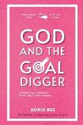 God and the GOAL Digger: A 40 Day Detox Devotional for the Boss in every woman.