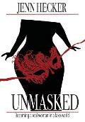 Unmasked: Becoming a real woman in a fake world