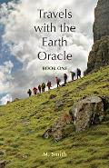 Travels with the Earth Oracle - Book One