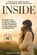 Inside: A Guide to the Resources Within to Stay Connected to Your Truth, Even in Trying Times With 40 Self-Care Practices That