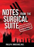 Notes from the Surgical Suite: Operative Report: World War I