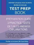 Hunter College High School Entrance Exam Test Prep Book: 3 Practice Tests & Hunter Test Prep Guide: Hunter College Middle School Test Prep; HCHS Admis