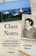 Class Notes: A Young Teacher's Lessons from Classroom to Kennedy Compound