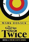 The Good Spy Dies Twice