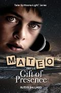 Mateo & the Gift of Presence