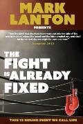 The Fight Is Already Fixed: This 12 Round Fight We Call Life