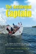 The Accidental Captain: 20 Years of Learning to Sail by Trial and Terror
