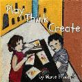 Play Think Create