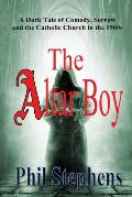 The Altar Boy: A Dark Tale of Comedy, Sorrow and The Catholic Church in the 1960s